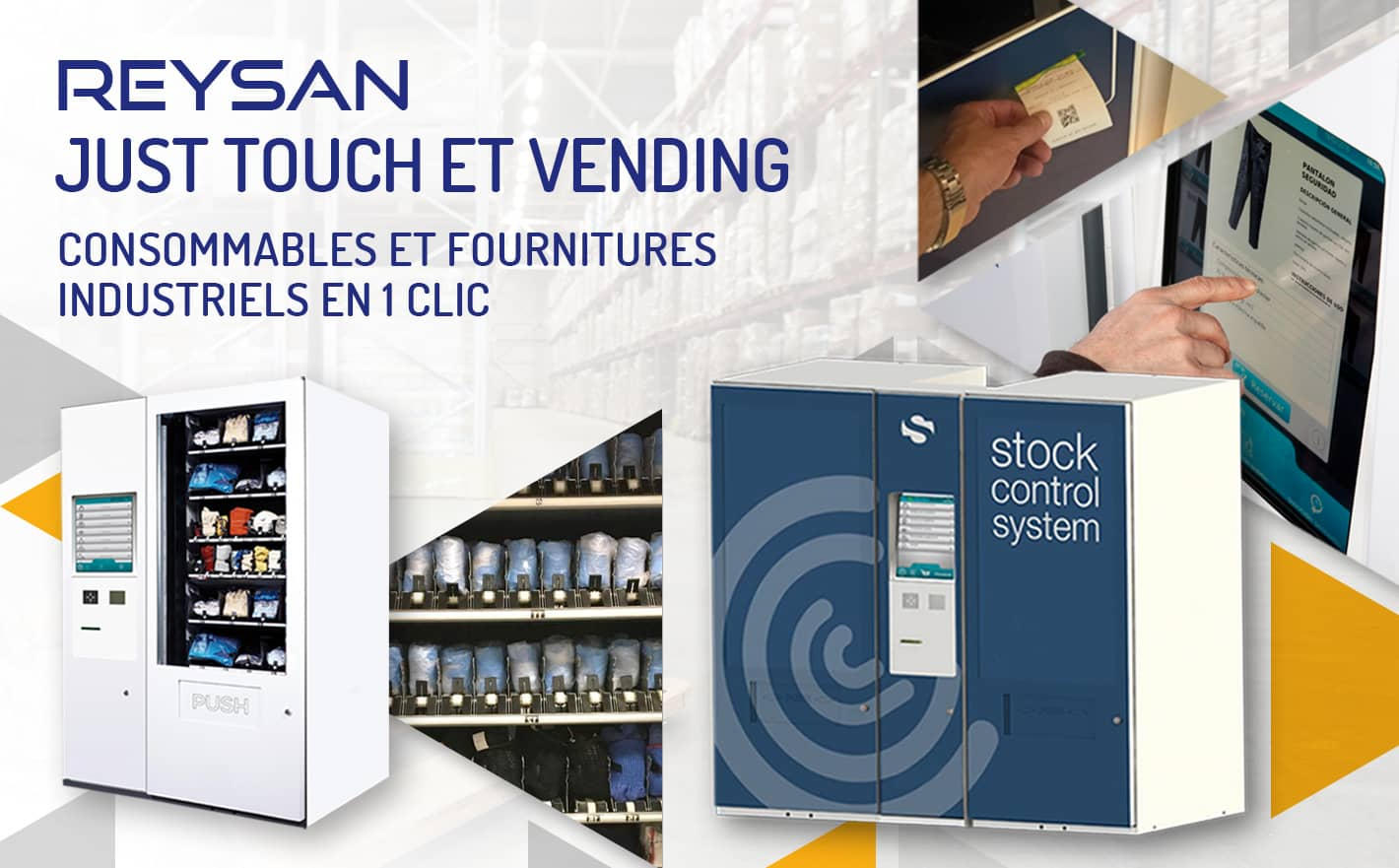 Reysan Just Touch et Vending